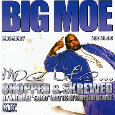 Moe Life (Chopped & Screwed) - Big Moe