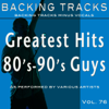 Greatest Hits, Vol. 76 - 80's-90's Guys (Backing Tracks) - Backing Tracks Minus Vocals