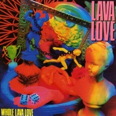 Lava Love - I Dig, You Dug
