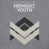 Midnight Youth - World Comes Calling