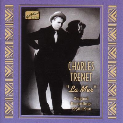 """La Mer"" Original Recordings 1938-1946 - Charles Trénet"