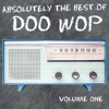 Absolutely The Best Of Doo Wop Volume 1