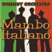 Wiseguy Orchestra - Mambo Italiano