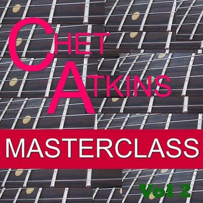 Masterclass, Vol. 2 - Chet Atkins