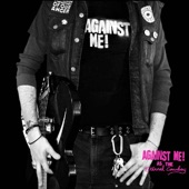 Against Me! - Turn Those Clapping Hands Into Angry Balled Fists