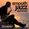 Smooth Jazz Summer 30 Tracks - Various Artists
