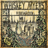Firewater-Whiskey Myers