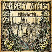 Firewater - Whiskey Myers - Whiskey Myers