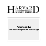 Download Adaptability: The New Competitive Advantage (Harvard Business Review) (Unabridged) Audio Book