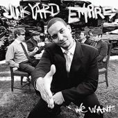 Junkyard Empire - We Want