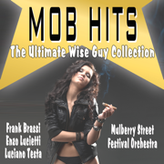 Mob Hits - Wise Guy Collection - The Mulberry Street Festival Orchestra - The Mulberry Street Festival Orchestra