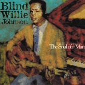 Blind Willie Johnson - If I Had My Way I'd Tear the Builing Down