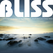 Bliss  Exceptional Nature Sounds For Relaxation, Meditation And Deep Sleep-Nature Sounds