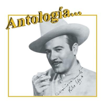 Antología: Pedro Infante - Pedro Infante