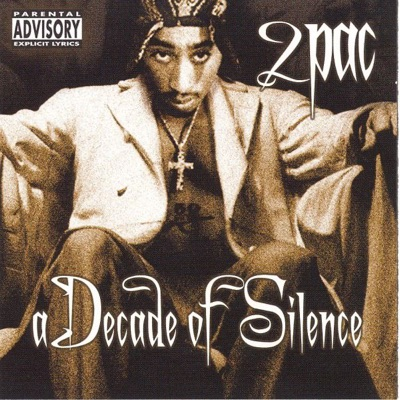 A Decade of Silence - 2pac