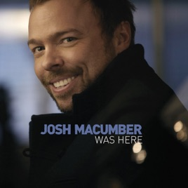 Josh macumber was here single by josh macumber on apple music josh macumber was here single josh macumber ccuart Image collections