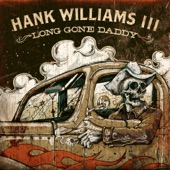 Hank III - I'm A Long Gone Daddy