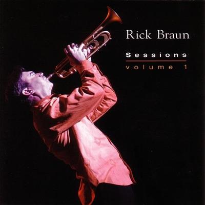 Sessions, Vol. 1 - Rick Braun