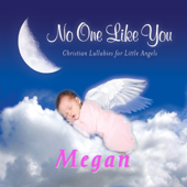 No One Like You - Christian Lullabies for Little Angels: Megan