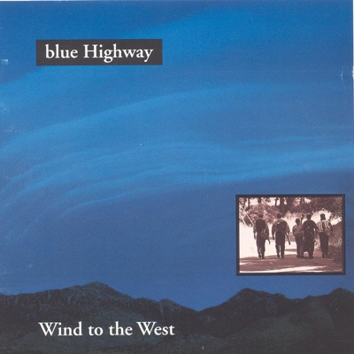 Wind to the West - Blue Highway
