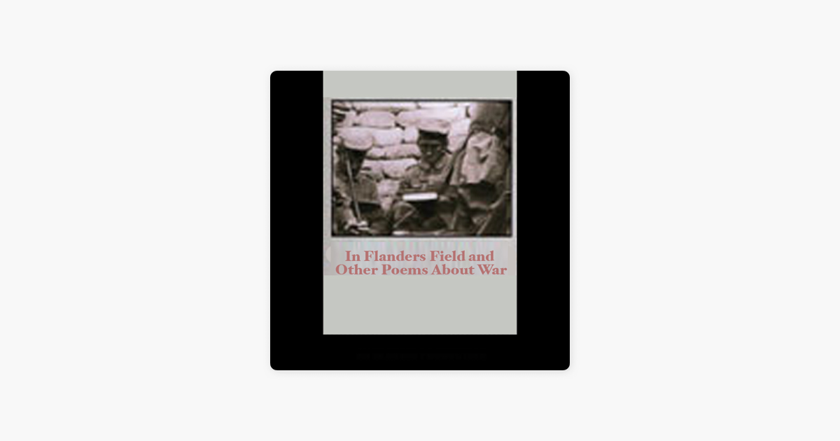 In Flanders Field and Other Poems About War (Unabridged) - John McCrae and Wilfred Owen