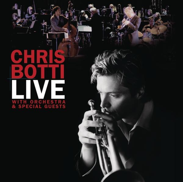 Chris Botti: Live With Orchestra and Special Guests