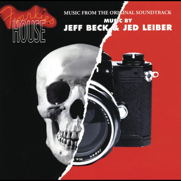 Frankies House Music From The Original Soundtrack By Jeff Beck Jed Leiber On Apple