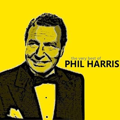 The Very Best of Phil Harris - Phil Harris