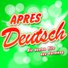APRES DEUTSCH - Die besten Hits aus Germany (2011 Hitparade - Disco Karneval Hit Club - Opening Mallorca 2012 - Oktoberfest - Schlager Discofox 2013 Fox Stars) - Various Artists, Various Artists & Various Artists