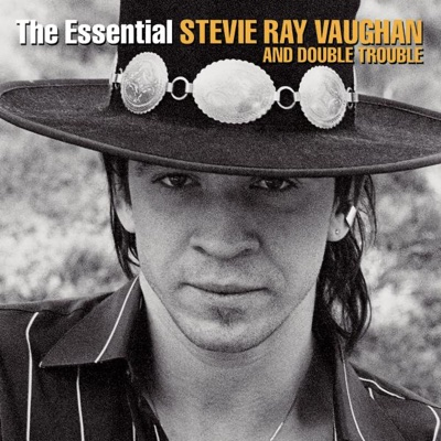 The Essential Stevie Ray Vaughan and Double Trouble - Stevie Ray Vaughan & Double Trouble album