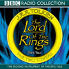 J. R. R. Tolkien - The Lord Of The Rings: The Two Towers (Dramatised) artwork