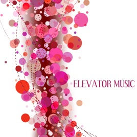 ‎Elevator Music: Lounge Chill Out Background Music by Elevator Music Club