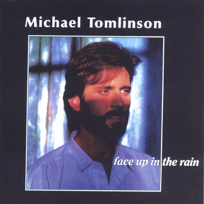 Face Up In the Rain - Michael Tomlinson