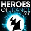 Heroes of Trance 2011 (The World's Most Famous Trance DJ's)