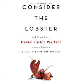 Consider the Lobster and Other Essays (Selected Essays) [Abridged Nonfiction] audiobook