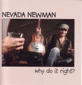Nevada Newman - Why Do It Right?