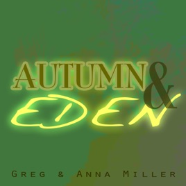 buy popular 2fe6f 53004 Autumn and Eden by Greg and Anna Miller on Apple Music