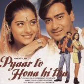 Pyaar To Hona Hi Tha (Original Motion Picture Soundtrack)