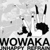 Unhappy Refrain - wowaka