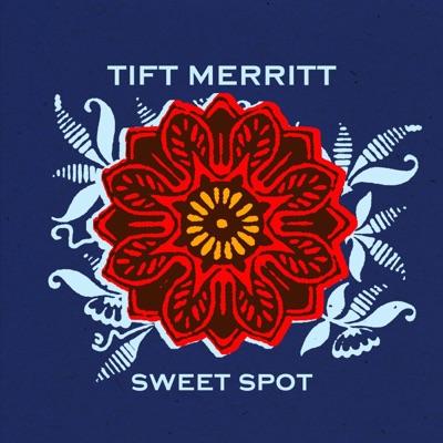 Sweet Spot - Single - Tift Merritt