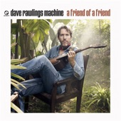 Dave Rawlings Machine - How's About You