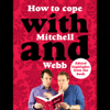 David Mitchell & Robert Webb - How to Cope with Mitchell and Webb  artwork