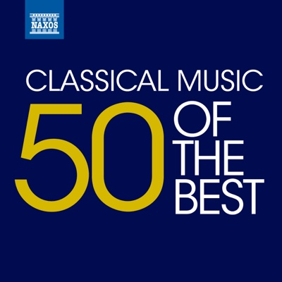 Classical Music: 50 of the Best - Various Artists album