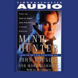 Mind Hunter: Inside the FBI's Elite Serial Crime Unit audiobook