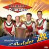 Waschechte Zillertaler - 30 Jahre Original Zillertaler - Original Zillertaler