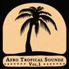 Afro Tropical Soundz, Vol. 1