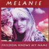 Melanie - Freedom Knows My Name artwork