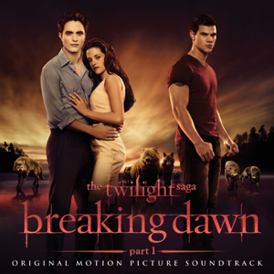 Various Artists - The Twilight Saga: Breaking Dawn, Pt. 1 (Original Motion Picture Soundtrack) [Deluxe Version]