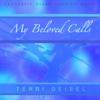 My Beloved Calls - Prophetic Piano Soaking Music - Terri Geisel