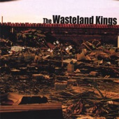 The Wasteland Kings - Burn This Place